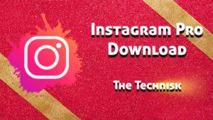 Instagram Pro APK 15.0.1 Download Latest Version (2021)