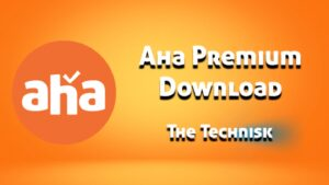aha Premium Mod APK Latest Version v2.0.24 Download